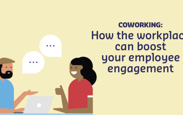 Coworking: how the workplace can boost your employee engagement