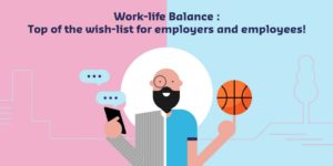 Work-life balance: Top of the wish-list for employers and employees!